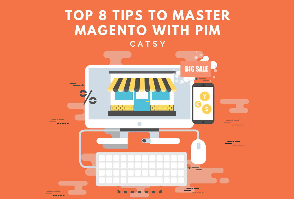 Top 8 Tips to Master Magento with PIM