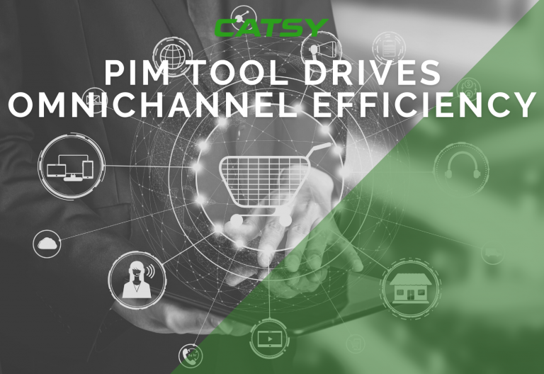 PIM Tool Drives Omnichannel Efficiency | Catsy PIM Solution
