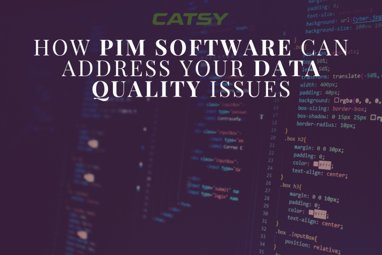 How PIM Software Can Address Your Data Quality Issues
