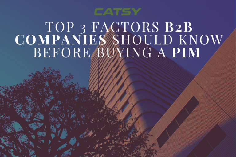 Top 3 Factors B2B Companies Should Know Before Buying a PIM