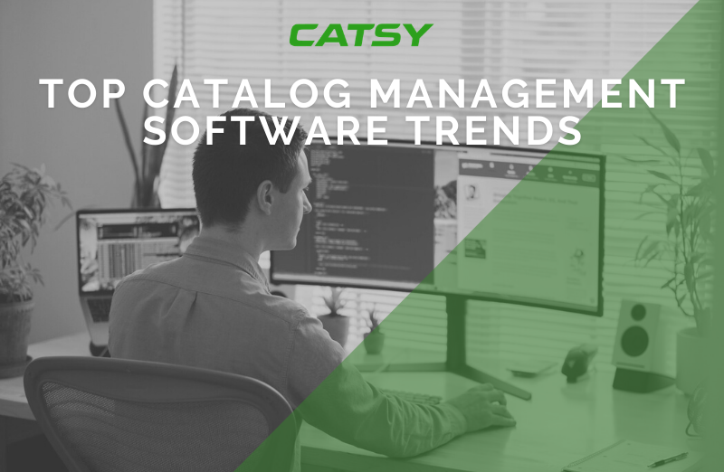 Top Catalog Management Software Trends in 2021