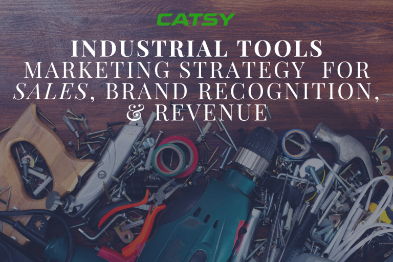 Industrial Tools Marketing Strategy: How to Increase Sales, Brand Recognition, and Revenue
