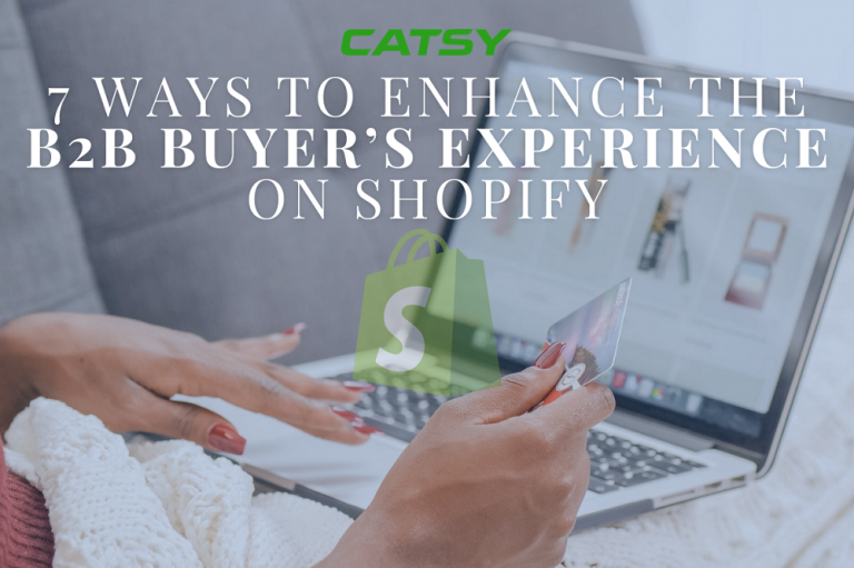 7 Ways to Enhance the B2B Buyer's Experience on Shopify