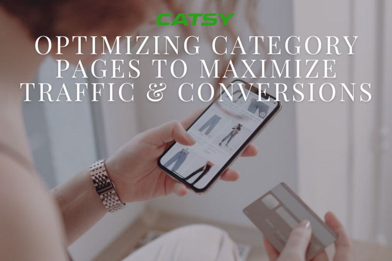 Optimizing Category Pages to Maximize Traffic & Conversions