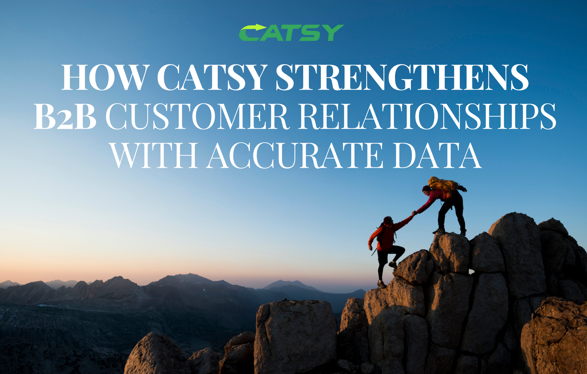 How Catsy Strengthens B2B Customer Relationships with Accurate Data